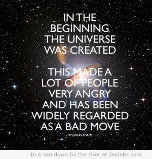 In the beginning the universe was created