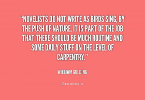 File Name : quote-William-Golding-novelists-do-not-write-as-birds-sing ...