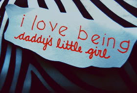 Love Being Daddy's Little Girl ~ Father Quote