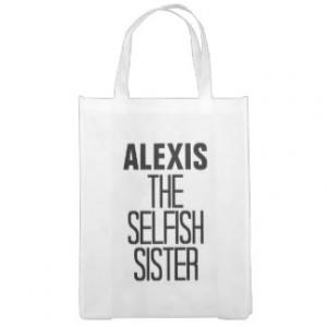 Selfish Sister Grocery Bag