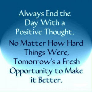 No matter what, tomorrow is a new day.