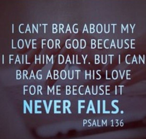 Your love never fails, it never give up, on me