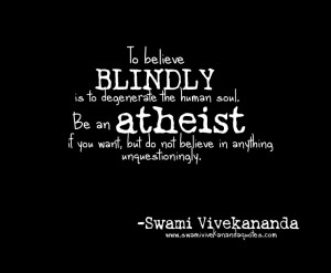 atheism quotes no blind belief