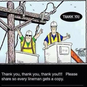 Thanks to all our lineman that keep our power on!