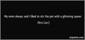 More Kris Carr Quotes