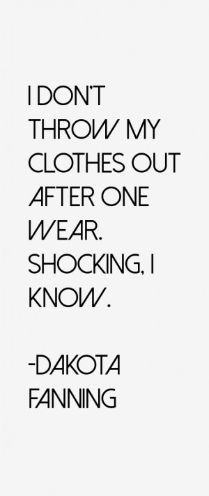 Dakota Fanning Quotes & Sayings