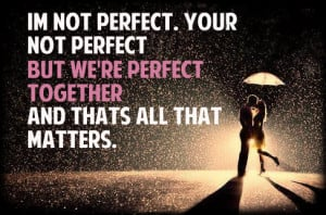You And Used Perfect Together Love Quotes Plus