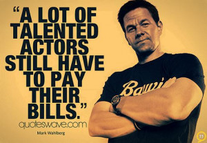 lot of talented actors still have to pay their bills.