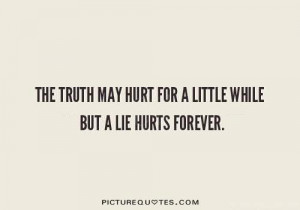 Truth Quotes Lie Quotes Truth Hurts Quotes Telling The Truth Quotes