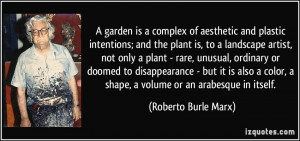 More Roberto Burle Marx Quotes