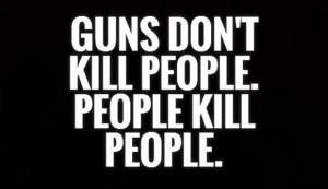 guns-dont-kill-people-people-kill-people-quote-11.jpg