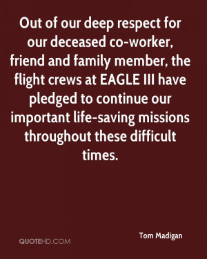 Out of our deep respect for our deceased co-worker, friend and family ...