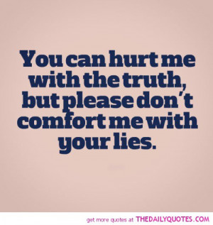 Hurt Quotes Hurt me with the truth