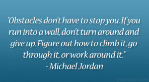 "... to climb it, go through it, or work around it."" – Michael Jordan"