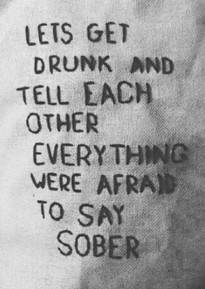 love drunk truth couple girl people cute quote happy drink quotes like ...