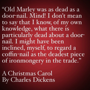 My Favorite Quotes from A Christmas Carol #1 – Old Marley was Dead!