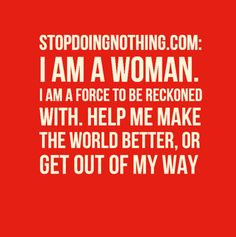 ... smart women in the world pass it on more strong smart strong women