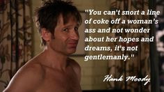 Hank Moody quotes Californiacation More