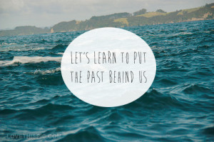 Let Learn Put The Past Behind Positive Quotes