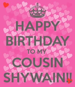 Happy Birthday To My Best Cousin