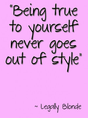 Blonde Quote Being true to yourself never goes out of style. #Quotes ...