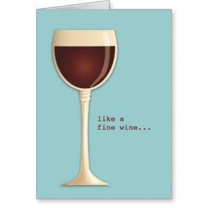 Like a Fine Wine Funny Happy Birthday Card
