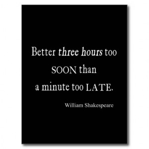 Hours Too Soon Minute Too Late Shakespeare Quote Postcard. 4.25