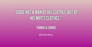 quote thomas r dewar judge not a man by his clothes 79980 png
