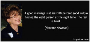 good marriage is at least 80 percent good luck in finding the right ...