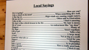 accent and a lot of different sayings from the rest of Canada ...