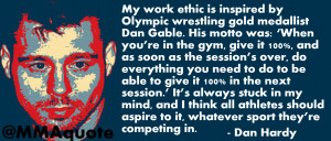 Quotes Work Ethic ~ Motivational Quotes: Dan Hardy on Dan Gable ...