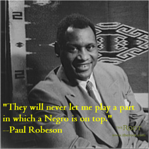 Quote of the Day: Paul Robeson on Racism in Hollywood