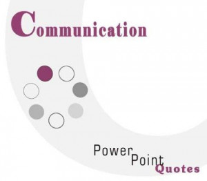 Communication Skills PowerPoint Quotes by Andrew E. Schwartz