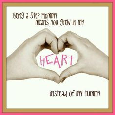... step mommy quotes bonus daughters my heart step son quotes stepmom