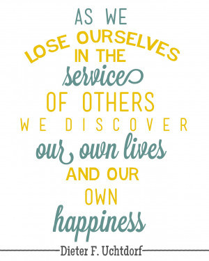 Lds Quotes Lose Ourselves The Service Others Dieter