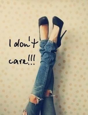 quotes,QUOTES TUMBLR,i dont care picture quotes,I Dont Care Quotes ...