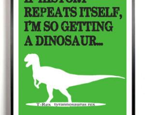 Dinosaur Art Print - T-Rex - Quote - tyrannosaurus rex, Modern Wall ...