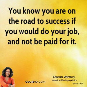 oprah-winfrey-oprah-winfrey-you-know-you-are-on-the-road-to-success ...