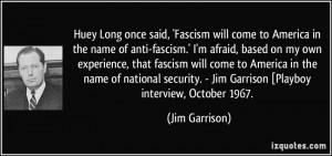 ... . - Jim Garrison [Playboy interview, October 1967. - Jim Garrison