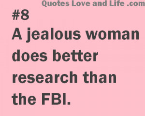 Jealous Woman Does Better Research Than The Fbi - Funny Quote