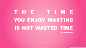 Done Wasting My Time Quotes