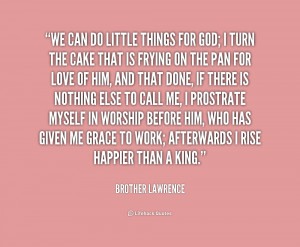 File Name : quote-Brother-Lawrence-we-can-do-little-things-for-god ...