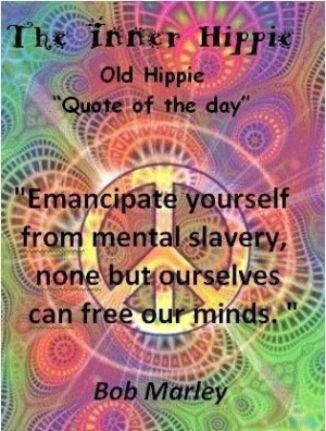 Hippie quotes, best, positive, sayings, bob marley