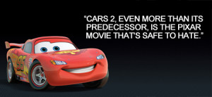 Cars 2: Congratulations on your first turd, Pixar