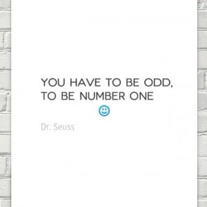 You have to be good to be number one - Dr. Seuss quote