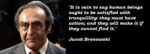 Jacob Bronowski's quote #3