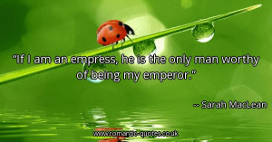 if-i-am-an-empress-he-is-the-only-man-worthy-of-being-my-emperor ...