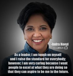 ... doing so that they can aspire to be me in the future. - Indra Nooyi