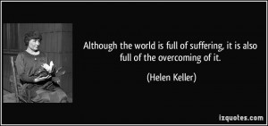 ... Of Suffering It Is Also Full Of The Overcoming Of It - Suffering Quote