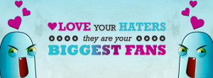 Love Your Haters Quote Facebook Covers Ultimate Collection Of Top 50 ...